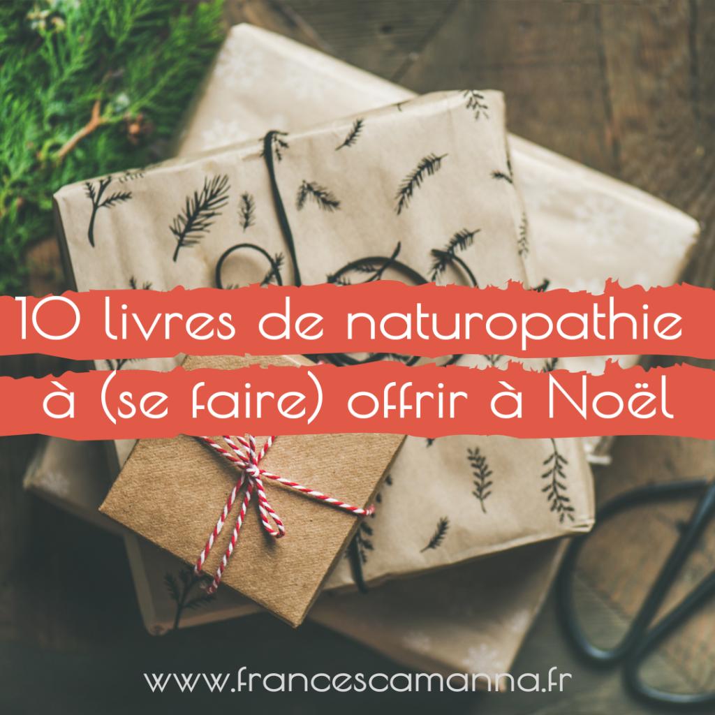 10 livres de naturopathie à (se faire) offrir à Noël