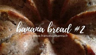 banana bread#2 Francesca Manna
