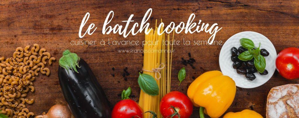 le batch cooking: cuisiner à l'avance pour toute la semaine Francesca Manna Naturopathe