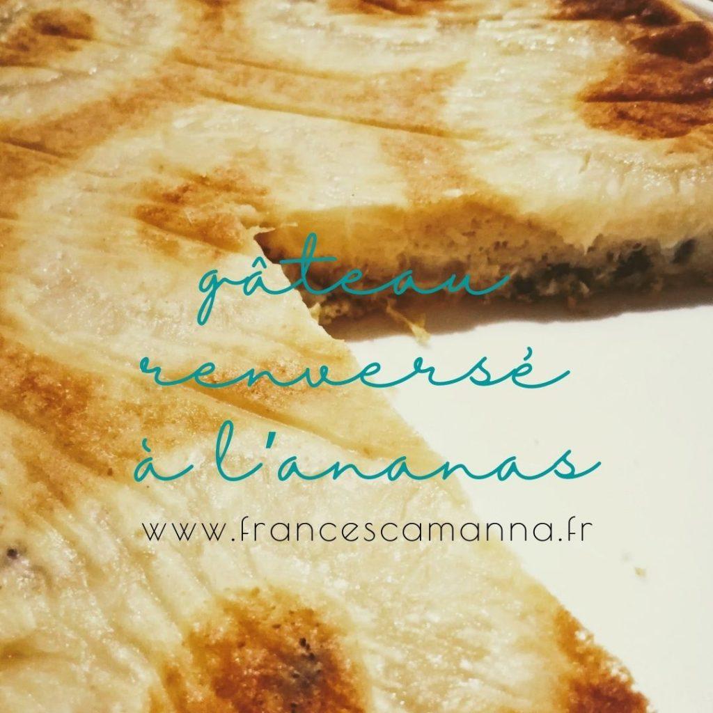 ma version du gâteau à l'ananas renversé. un dessert healthy par une naturopathe gourmande