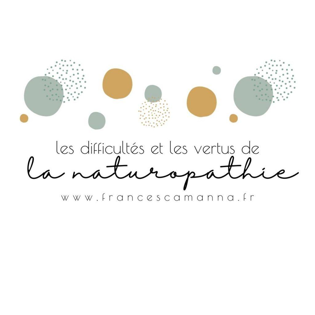difficultés et vertus de la naturopathie par Francesca Manna naturopathe
